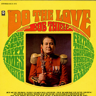 BOB THIELE AND HIS NEW HAPPY TIMES ORCHESTRA FEATU - Do The Love - LP