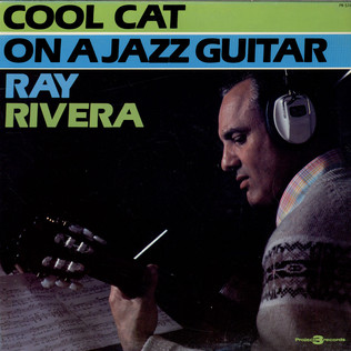 RAY RIVERA - Cool Cat on A Jazz Guitar - LP