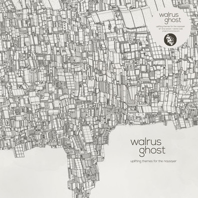 Walrus Ghost - Uplifting Themes For the Naysayer