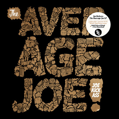 Joe Kickass - The Average Joe Gold Vinyl Edition