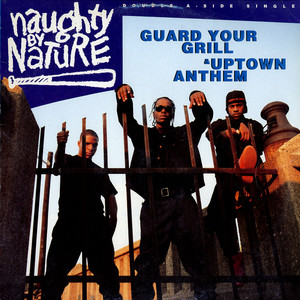 NAUGHTY BY NATURE - Guard Your Grill / Uptown Anthem - Maxi x 1