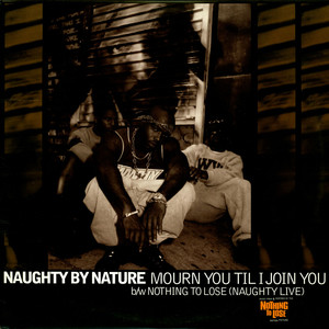 NAUGHTY BY NATURE - Mourn You Til I Join You - Maxi x 1