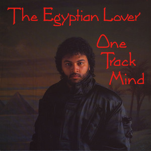 Egyptian Lover One+Track+Mind LP