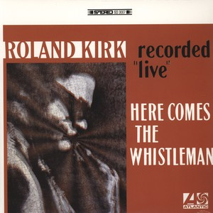RAHSAAN ROLAND KIRK - Here comes the whistleman - LP