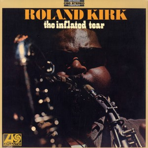 RAHSAAN ROLAND KIRK - The inflated tear - LP