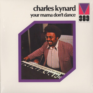 CHARLES KYNARD - Your mama dont dance - LP
