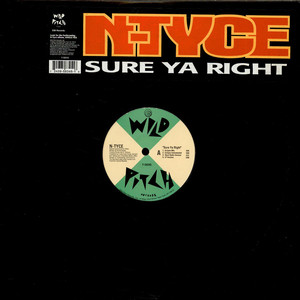 N-Tyce Sure+Ya+Right 12''
