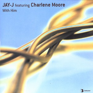 JAY-J - With him feat. Charlene Moore - 12 inch x 1