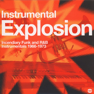 INSTRUMENTAL EXPLOSION - Incendiary funk and r&b instrumentals 1966-1973 - LP x 2