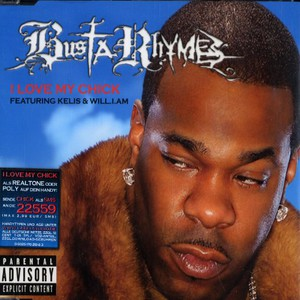 Busta Rhymes I Love My Chick Feat. Will.I.Am And Kelis CD:MAXI
