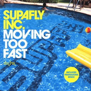 SUPAFLY INC. - Moving too fast - 12 inch x 1