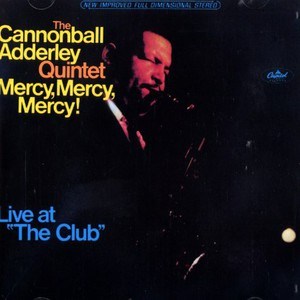 CANNONBALL ADDERLEY QUINTET, THE - Mercy, mercy, mercy! - CD
