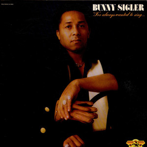 Bunny Sigler I've+Always+Wanted+To+Sing...Not+Just+Write+Songs LP