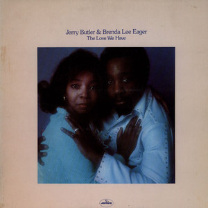 JERRY BUTLER & BRENDA LEE EAGER - The Love We Have, The Love We Had - LP