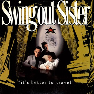 SWING OUT SISTER - It's Better To Travel - LP