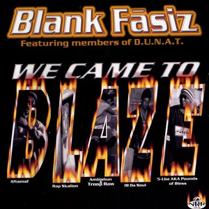 We Came To Blaze