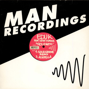 EDU K FEAT. MC DEIZE TIGRONA - Sex-O-Matic - 12 inch x 1