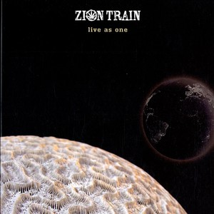 ZION TRAIN - Live as one - 33T x 2