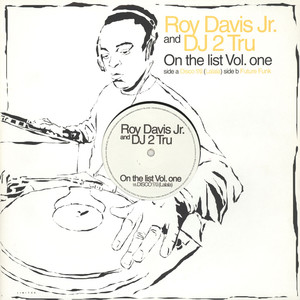 ROY DAVIS JR. & DJ 2 TRU - On the list volume 1 - 12 inch x 1
