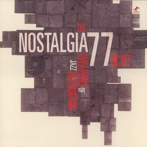 NOSTALGIA 77 OCTET, THE - Weapons of Jazz destruction - CD