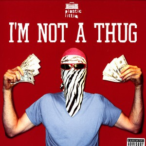 I'm Not A Thug Feat. Pack Of Rats
