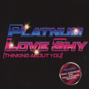 PLATNUM - Love shy (thinking about you) - 12 inch x 1