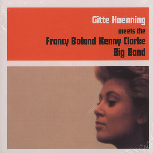 GITTE HAENNING - Gitte Haenning meets the Francy Boland Kenny Clarke Big Band - CD