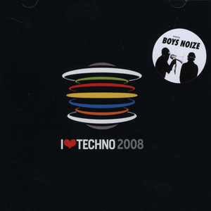 Boys Noize - I Love Techno 2008       [FS-US]