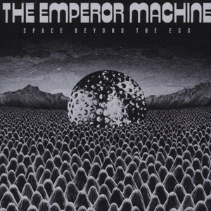 EMPEROR MACHINE, THE - Space Beyond The Egg - CD