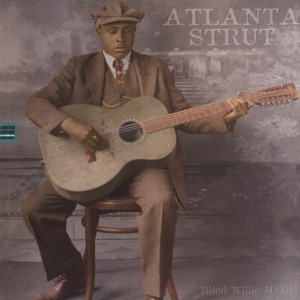BLIND WILLIE MCTELL - Atlanta strut - LP
