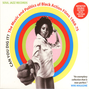 SOUL JAZZ RECORDS PRESENTS CAN YOU DIG IT? - The Music and Politics of Black Action Films 1969-75 - CD x 2
