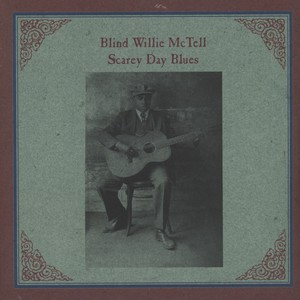 BLIND WILLIE MCTELL - Scarey Day Blues - LP x 2 