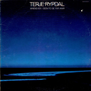 TERJE RYPDAL - Whenever I Seem To Be Far Away - LP