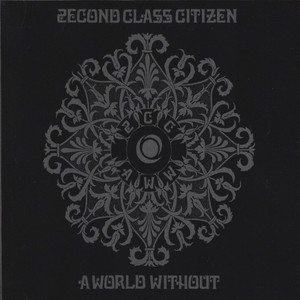 2ECOND CLASS CITIZEN - A World Without - CD