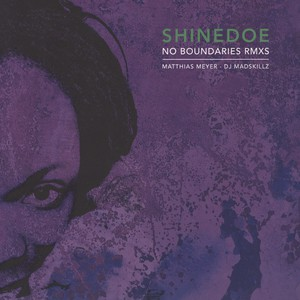 SHINEDOE - No Boundaries Remixes Volume 2 - 10 inch