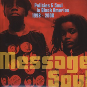 V.A. - Message Soul – Politics & Soul in Black America 1998- 2008 - LP x 2
