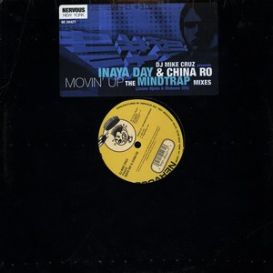 DJ MIKE CRUZ PRESENTS INAYA DAY & CHYNA RO - Movin' Up (The Mind Trap Remixes) - Maxi x 1