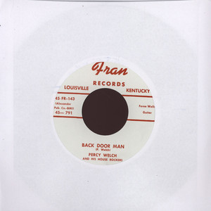 PERCY WELCH - Back Door Man - 7inch x 1