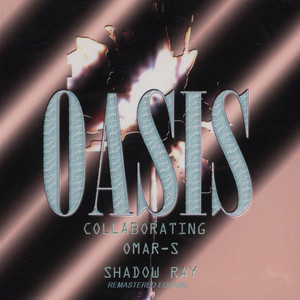OASIS COLLABORATING: OMAR S | SHADOW RAY - Album 1 CD - CD