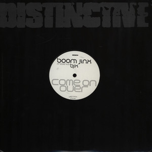 BOOM JINX PRESENTS BJX - Come On Over - 12 inch x 1