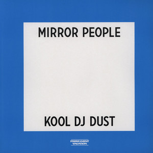MIRROR PEOPLE / KOOL DJ DUST - Echo Life / Back To the Future - 12 inch x 1