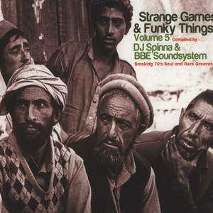 STRANGE GAMES AND FUNKY THINGS - Volume 5 - Compiled by DJ Spinna & BBE Soundsystem - CD x 2