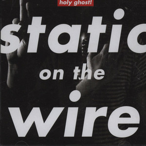 HOLY GHOST - Static On The Wire - MCD