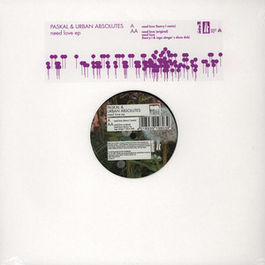 PASKAL & URBAN ABSOLUTES - Need Love EP - 12 inch x 1