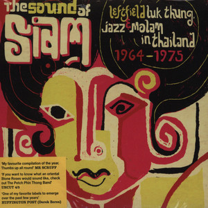 SOUND OF SIAM, THE - Volume 1: Leftfield Luk Thung, Jazz & Molam in Thailand 1965-75 - CD