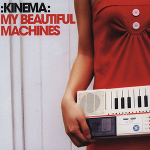 KINEMA - My Beautiful Machines - 7inch x 1