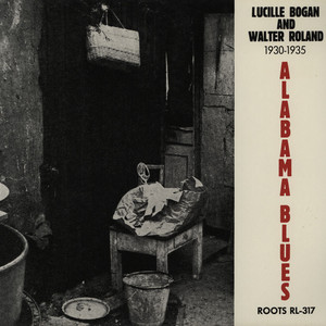 LUCILLE BOGAN & WALTER ROLAND - Alabama Blues - 33T