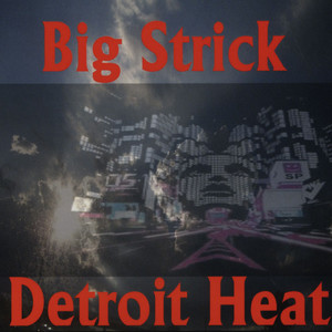 BIG STRICK - Detroit Heat - CD