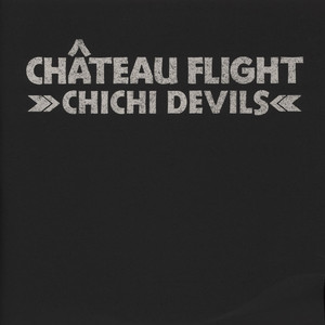 Chateau Flight Chichi Devils 12''