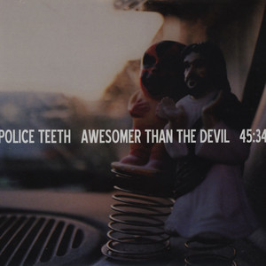 POLICE TEETH - Awesomer Than The Devil - 33T